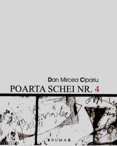 Dan Mircea Cipariu - Poarta Schei nr 4